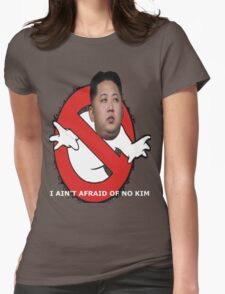 I AIN'T AFRAID OF NO KIM Womens Fitted T-Shirt