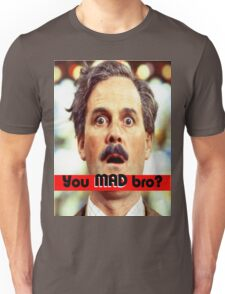 Cleese - YOU MAD BRO Unisex T-Shirt