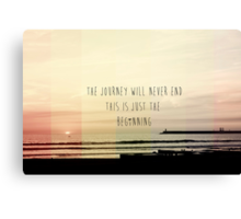 the journey never ends, this is just the beginning Canvas Print