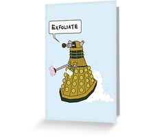 EXFOLIATE Dalek Greeting Card
