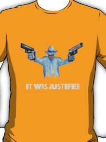 "Raylan Givens, ""It was Justified"" T-Shirts, Light-colored words on dark shirt T-Shirt"