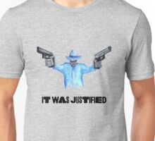 """Raylan Givens, """"It was Justified"""" T-Shirts, Dark-colored words on light shirt Unisex T-Shirt"""
