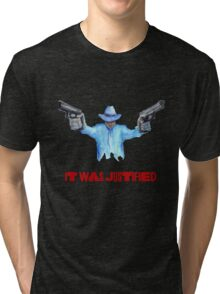 """Raylan Givens, """"It was Justified"""" Red words (like the official screen title) T-Shirts Tri-blend T-Shirt"""
