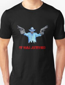 "Raylan Givens, ""It was Justified"" Red words (like the official screen title) T-Shirts Unisex T-Shirt"