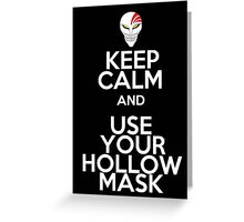keep calm and use your hollow mask Greeting Card