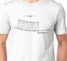 -sigh- Unisex T-Shirt