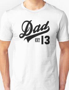 Dad ESTABLISHED 2013 Black T-Shirt