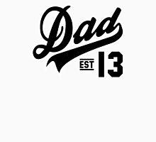 Dad ESTABLISHED 2013 Black Unisex T-Shirt