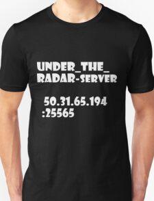 under_the_radar-server[black text] Unisex T-Shirt