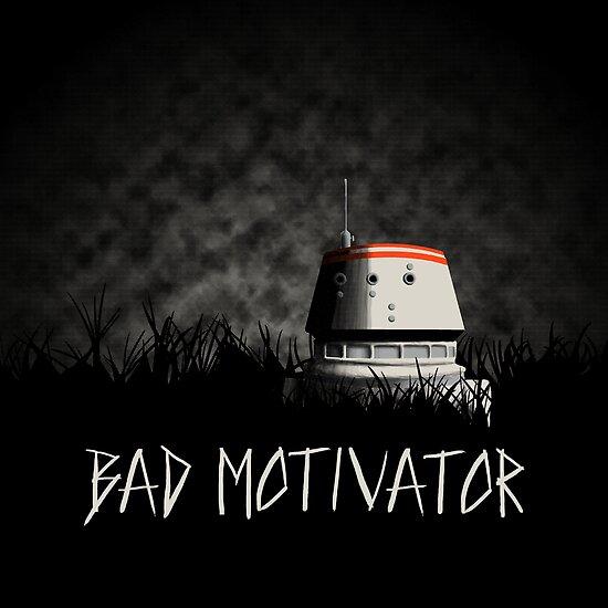 Bad Motivator by crackerbox