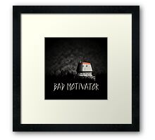 Bad Motivator Framed Print