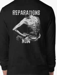 REPARATIONS NOW BATTERED SLAVE BACK SHIRT. (DARK) Long Sleeve T-Shirt