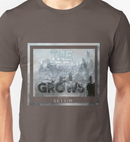The Legend Yet Grows Unisex T-Shirt