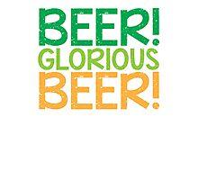 BEER GLORIOUS BEER! Photographic Print