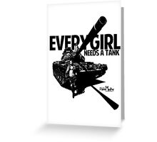 Every Girl Needs a Tank Greeting Card