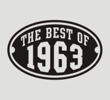 THE BEST OF 1963 Birthday T-Shirt Black by MILK-Lover
