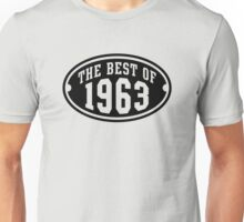 THE BEST OF 1963 Birthday T-Shirt Black Unisex T-Shirt