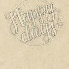 Happy Days To You... by Concept of the Good