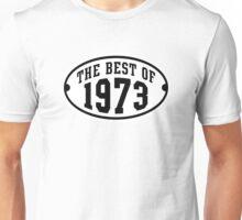 THE BEST OF 1973 Birthday T-Shirt Black/White Unisex T-Shirt