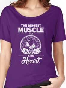 The Biggest Muscle In A Pit Bull Is The Heart Women's Relaxed Fit T-Shirt