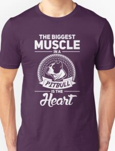 The Biggest Muscle In A Pit Bull Is The Heart T-Shirt