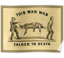 This Man Was Talked To Death Poster
