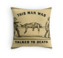 This Man Was Talked To Death Throw Pillow