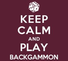 Keep Calm and Play Backgammon (Alternative) by Yiannis  Telemachou