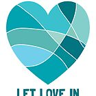 Let Love In [Teal, TURQUOISE] by Didi Kasa
