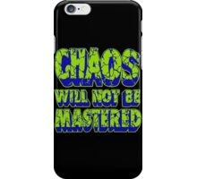 Chaos Will Not Be Mastered iPhone Case/Skin
