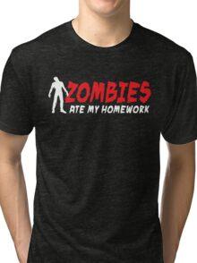 Zombies ate my homework Tri-blend T-Shirt