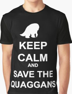 Keep Calm and save the quaggans Graphic T-Shirt