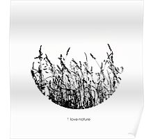 i love nature Poster