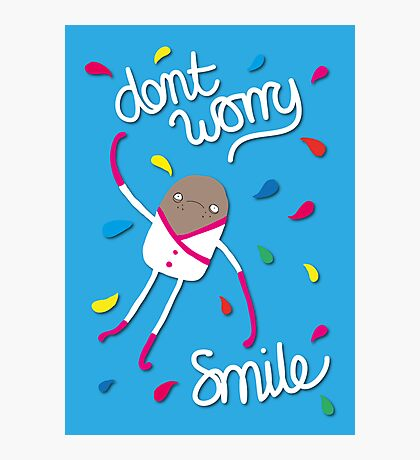 Dont Worry - Smile Photographic Print