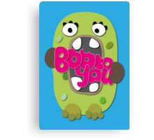 Boo to you Canvas Print