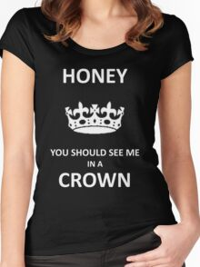 You Should See Me In A Crown Women's Fitted Scoop T-Shirt