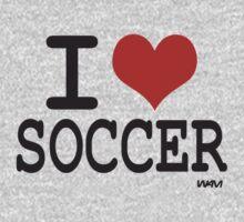 I love soccer by WAMTEES