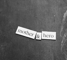 Mother & Hero by Lillie Halton