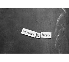 Mother & Hero Photographic Print