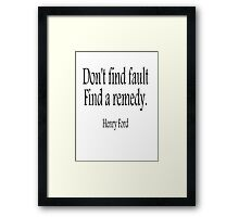 CAR, FORD, Henry Ford, Don't find fault. Find a remedy. American,  USA, America,  Framed Print
