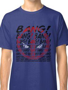 BANG! Classic T-Shirt