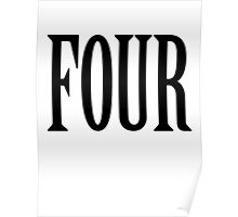 FOUR, 4, TEAM SPORTS, NUMBER 4, FOURTH, Competition, BLACK Poster