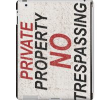 Private Property Aged Sign iPad Case/Skin