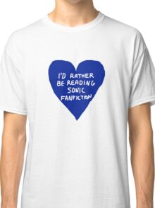 I'd Rather Be Reading Sonic Fan Fiction Classic T-Shirt