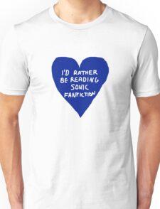 I'd Rather Be Reading Sonic Fan Fiction Unisex T-Shirt