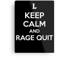 Keep Calm and Rage Quit Metal Print