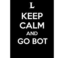 Keep Calm and Go Bot Photographic Print