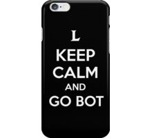 Keep Calm and Go Bot iPhone Case/Skin