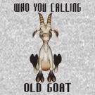 The Old Goat .. Tee Shirt by LoneAngel