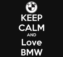 BMW - Keep Calm And Love BMW by Don Pietro